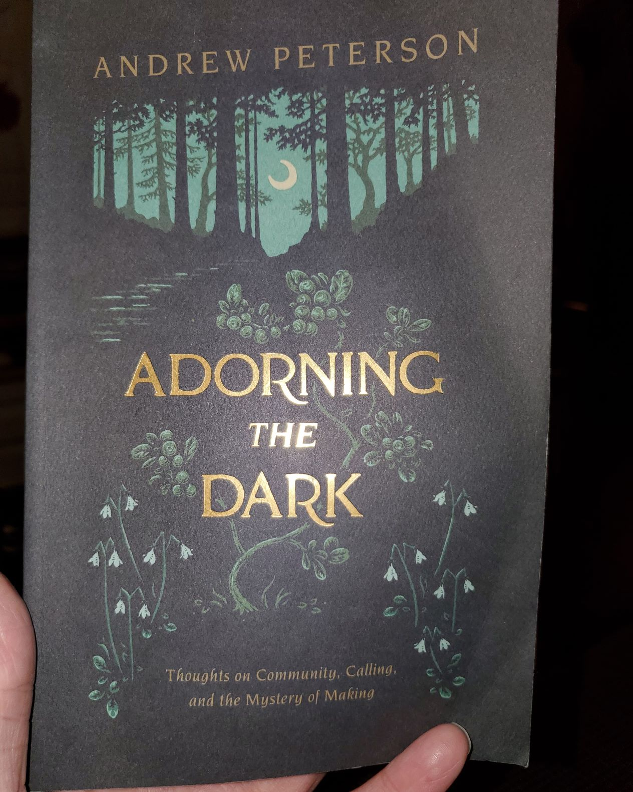 Adorning The Dark by Andrew Petersen: A Review